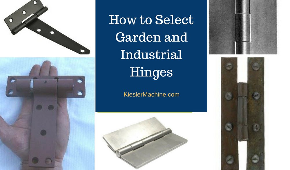 Selecting Garden and Industrial Hinges