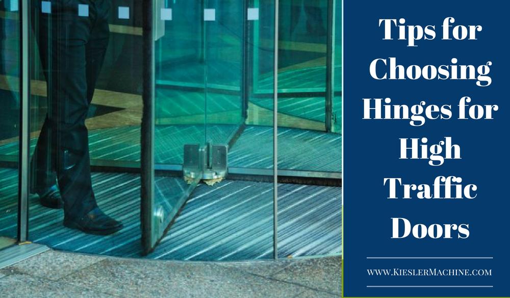 Tips For Choosing Hinges For High Traffic Doors Kielser Machine Inc